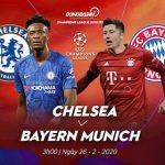 Link xem trực tiếp C1 Chelsea gặp Bayern Munich 26.2.2020
