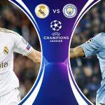 Link xem trực tiếp Real vs Manchester City Cúp C1 Ngày 27.2.2020