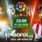 Link Xem Trực tiếp bóng đá Real Madrid – Atletico Madrid 22h, 2/1/2020