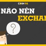ĐẦU TƯ BITCOIN 101  – WHEN EXCHANGES