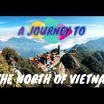 A journey to the North of Vietnam 2020 – Du lịch Miền Bắc Việt Nam 2020