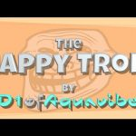 The Happy Troll  (song) – by D1ofAquavibe
