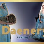 Daenerys Targaryen (from Game of Thrones) Cosplay Process – by Lagarda Atelier
