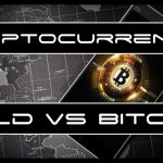 Cryptocurrency Market Update – Bitcoin Vs Gold as Store of Value