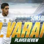 Bình Be review | Rafael Varane  – The Best CB season 17