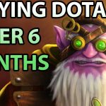 DOTA 2 NOSTALGIA / 6 Months without playing the game into the Battlefield