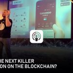 What is the next killer application on the blockchain? – Cryptoshow Podcast