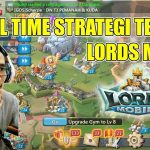 GAME MOBILE REAL TIME STRATEGY TERBAIK 2018 – LORDS MOBILE PART 1