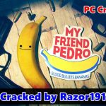My Friend Pedro Cracked by Razor1911   Crack Fix 100% Tested & Played