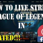 HOW TO LIVE STREAM LEAGUE OF LEGENDS IN FACEBOOK LIVE UPDATED!!! [AUG 2017]