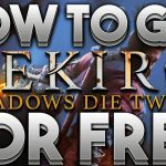 How To Get Sekiro Shadows Die Twice For FREE On PC
