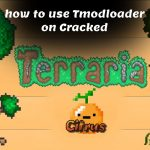 How to get Tmodloader on a Cracked terraria client (free terraria download included)