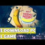 How to Download My Friend Pedro For FREE on PC 2019