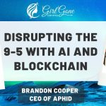 Using AI and Blockchain to Disrupt the 9-5 with Brandon Cooper of Aphid