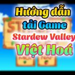 Cách Việt Hoá Stardew Valley Android