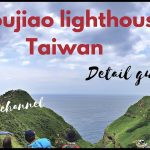 Du lịch Đài Loan/ How to go Bitoujiao lighthouse