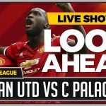 MAN UTD vs CRYSTAL PALACE PREVIEW