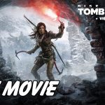 Rise of The Tomb Raider Việt Hóa | The Movie