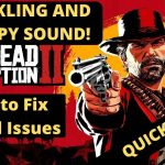 Red Dead Redemption 2 Sound Issues FIXED| Crackling And Choppy Sound|100% Working Crashing
