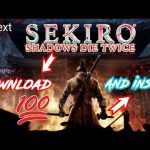 how to download sekiro shadows die twice + Pc Full Game Install With Crack