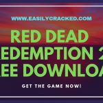 Red Dead Redemption 2 Free Download PC Full Version – How to Download ( Tutorial)