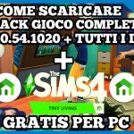 Tutorial – Come Scaricare – The Sims 4 – Gioco Completo V-1.60.54.1020 – Tiny Living Stuff – Per PC