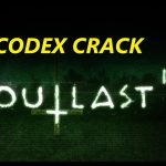 Download CODEX CRACK for Outlast 2 + PC game download