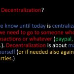 The truth about decentralization, blockchain and the future