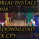 Install PES 2018 pc Crack by CPY + Link Download – NO FAKE !!
