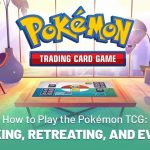 How to Play the Pokémon TCG: Attacking, Retreating, and Evolving