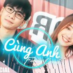 CÙNG ANH – Ngọc Dolil x VRT | FANNY COVER | FEEL MY VOICE
