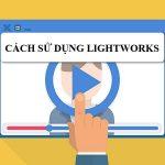 Lightworks Full crack: Download và hướng dẫn sử dụng phần mềm Lightworks