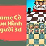 Game Cờ Vua hình người hay nhất và hướng dẫn chơi game